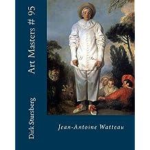 Art Masters # 95: Jean-Antoine Watteau