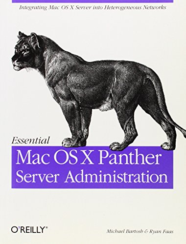 Essential Mac OS X Panther Server Administration (Apple Workgroup Server)