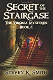 Secret of the Staircase (The Virginia Mysteries) (Volume 4)