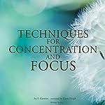 Techniques for concentration and focus | Frédéric Garnier