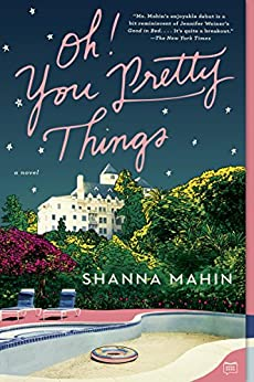 Oh! You Pretty Things: A Novel by [Mahin, Shanna]