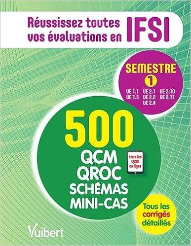 Livre IFSI - Le semestre 1 en 500 QCM, QROC, schémas et mini-cas pdf ebook
