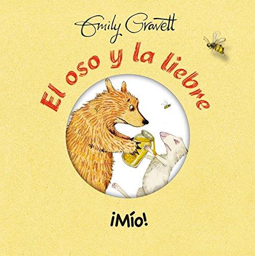El oso y la liebre. Mio (El oso y la liebre/ Bear & Hare) (Spanish Edition) by Obelisco