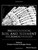 img - for Archaeological Soil and Sediment Micromorphology book / textbook / text book