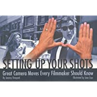 Setting Up Your Shots: Great Camera Moves Every