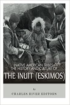 Book Native American Tribes: The History and Culture of the Inuit (Eskimos)
