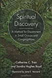 Spiritual Discovery: A Method for Discernment in Small Groups and Congregations