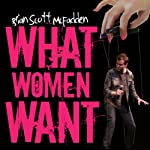 What Women Want | Brian Scott McFadden