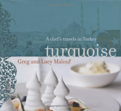 Turquoise by Greg Malouf, Lucy Malouf