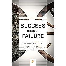 Success through Failure: The Paradox of Design (Princeton Science Library)