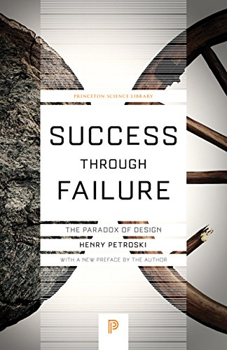 (Success through Failure: The Paradox of Design (Princeton Science Library Book 59))