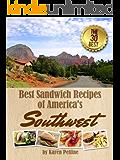 Best Sandwich Recipes of America's Southwest: The 30 Best Sandwiches (Simple Sandwich Recipes)