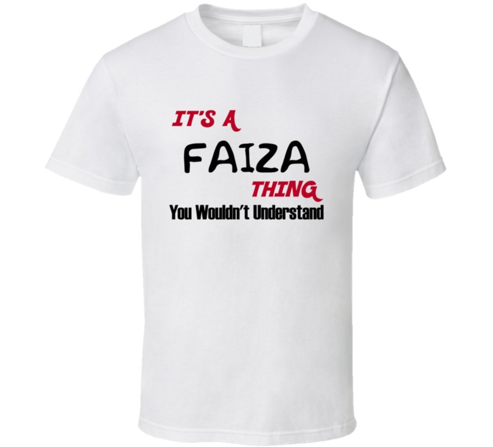 Faiza It S A Thing You Wouldn T Understand Name T Shirt L White Amazon Com Books