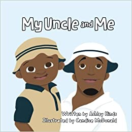 My Uncle And Me Hinds Ashley Mcdonald Candice 9781527221062 Amazon Com Books