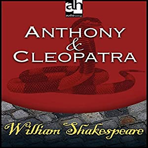 Antony and Cleopatra (Dramatized) Performance