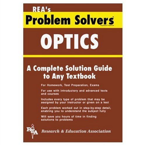 Optics Problem Solver (Problem Solvers Solution Guides)