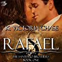 Rafael Audiobook by K. Victoria Chase Narrated by Dan Lawson