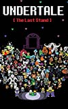 img - for Undertale: The Last Stand (Dark Underground) (Volume 1) book / textbook / text book