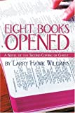 Eight Books Opened, Larry H. Williams, 0595190669