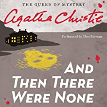 And Then There Were None Audiobook by Agatha Christie Narrated by Dan Stevens
