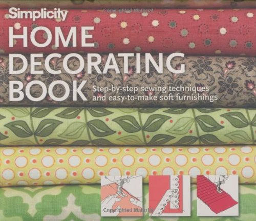Simplicity Home Decorating Book: Step-by-Step Sewing Techniques and Easy-to-Make Soft (Interior Design Accessories)