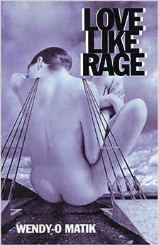 Love Like Rage by Wendy-o Matik (1994-10-01)