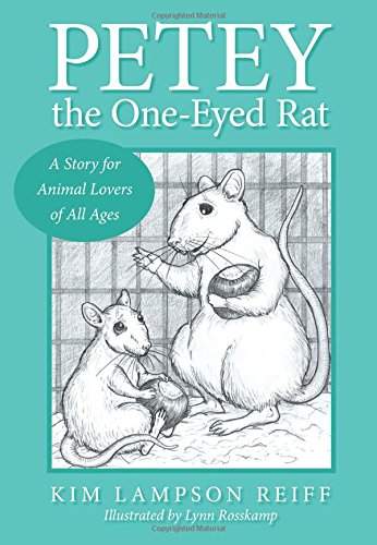 Petey the One-Eyed Rat: A Story for Animal Lovers of All Ages