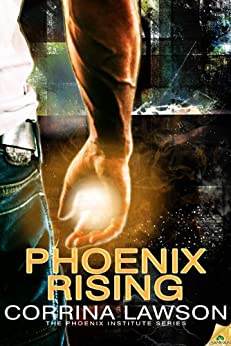 Phoenix Rising (The Phoenix Institute Series Book 1) by [Lawson, Corrina]