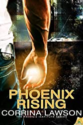 Phoenix Rising (The Phoenix Institute Series Book 1)