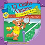 El Osito Viajero se une al equipo de tenis [Traveling Bear Joins the Tennis Team (Texto Completo)] | Christian Joseph Hainsworth