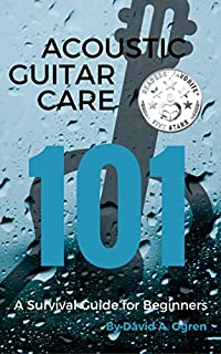 Acoustic Guitar Care 101: A Survival Guide For Beginners by David A. Ogren ebook deal