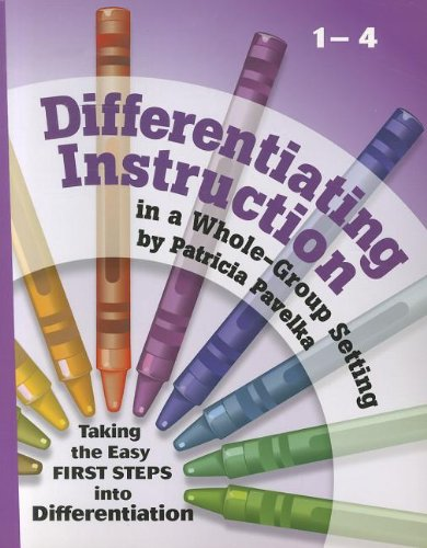 Differentiating Instruction: Taking the Easy First Steps Into Differentiation Grades 1-4 pdf