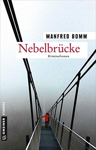 Nebelbrücke: Der achtzehnte Fall für August Häberle (Kriminalromane im GMEINER-Verlag)