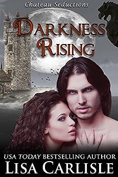 Darkness Rising (Gargoyle Shifter / Vampire Story): (Chateau Seductions 0.5 by [Carlisle, Lisa]