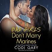 Bad Girls Don't Marry Marines: Rock Canyon Romance, Book 3 | Codi Gary