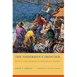 The Fishermen's Frontier: People and Salmon in Southeast Alaska (Weyerhaeuser Environmental Books)