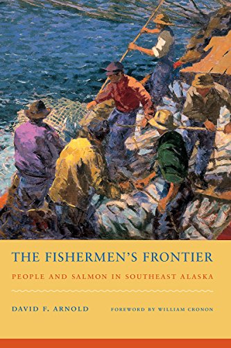 The Fishermen's Frontier: People and Salmon in Southeast Alaska (Best Salmon Fishing In Washington State)