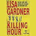 The Killing Hour Hörbuch von Lisa Gardner Gesprochen von: Anna Fields
