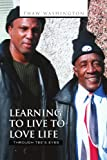 Learning to Live to Love Life, Thaw Washington, 1450059937