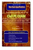 Civil PE Exam: HOW TO PASS ON YOUR FIRST TRY! Over 150 Practice Problems.