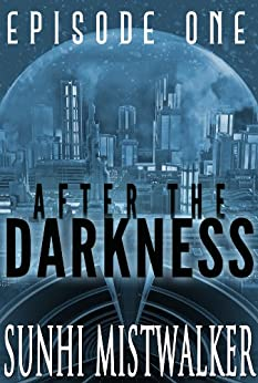 After The Darkness: Episode One by [Mistwalker, SunHi]