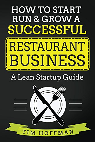 How to Start, Run & Grow a Successful Restaurant Business: A Lean Startup Guide (Essential Questions For Main Idea And Details)