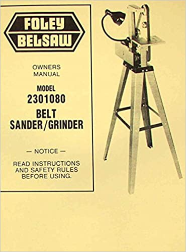 FOLEY BELSAW 2301080 Belt Sander Grinder Operator S Parts