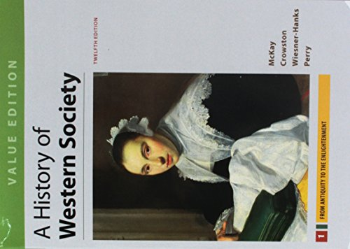 A History of Western Society, Value Edition, Volume 1, 12E & LaunchPad for A History of Western Society 12E (Six Mon