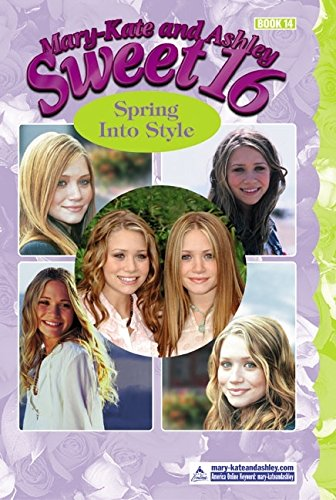 Mary-Kate & Ashley Sweet 16 #14: Spring into Style (MARY-KATE AND ASHLEY SWEET 16) ebook