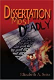 Dissertation Most Deadly, Elizabeth Seitz, 0595317820