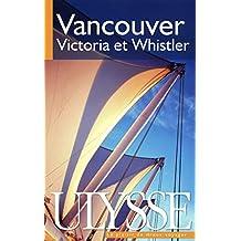 VANCOUVER, VICTORIA ET WHISTLER 7E ÉD.