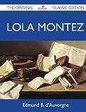 Lola Montez - the Original Classic Edition, Edmund B. D'Auvergne, 1486146678