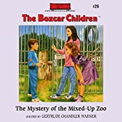 The Mystery of the Mixed-Up Zoo: The Boxcar Children Mysteries, Book 26 | Gertrude Chandler Warner