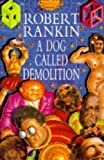 A Dog Called Demolition, Robert Rankin, 0385405162
